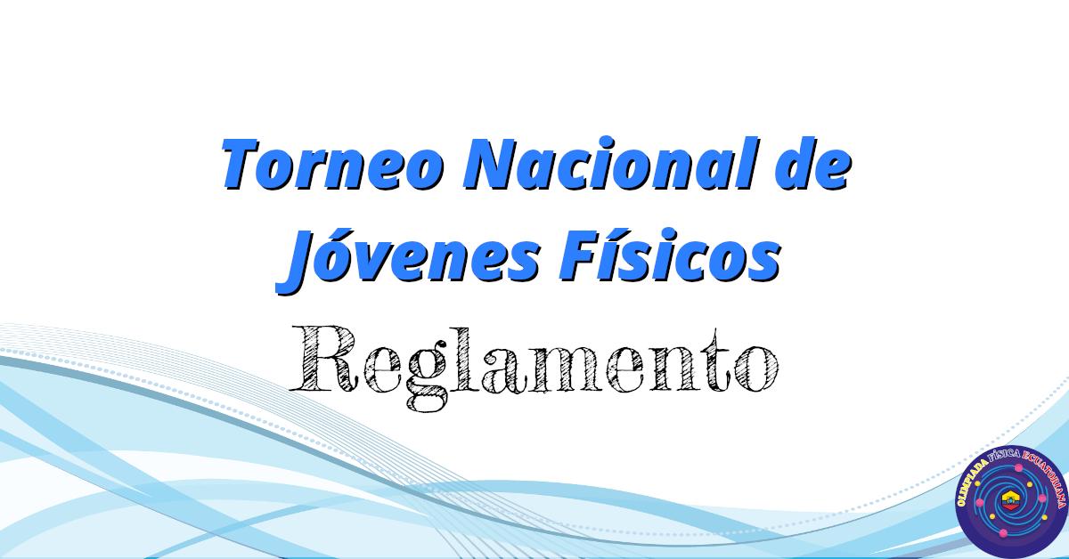 Reglamento del Torneo Nacional de Jóvenes Físicos – Ecuador 2020