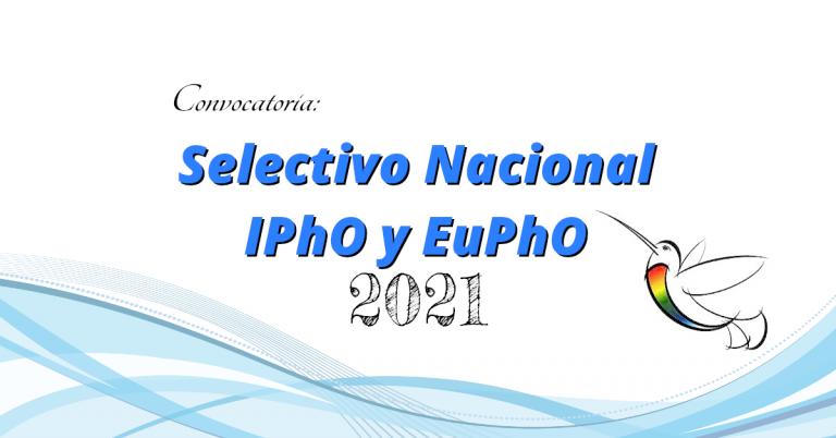 Selectivo Nacional IPhO y EuPhO 2021