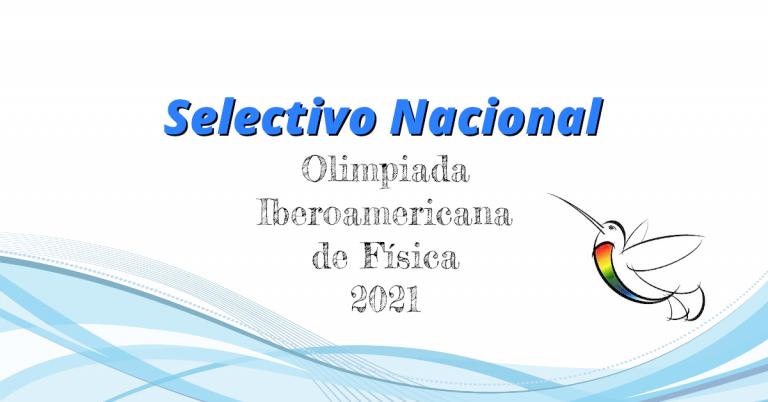 Lee más sobre el artículo Selectivo Nacional OIbF 2021